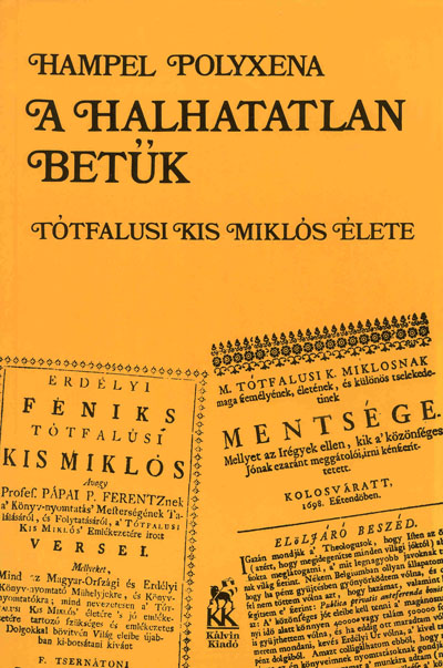 A halhatatlan betűk. Tótfalusi Kis Miklós élete