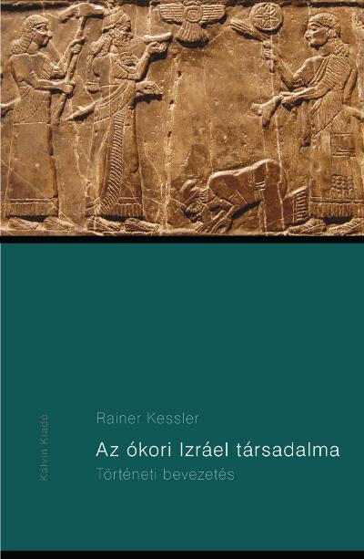 Az ókori Izráel társadalma. Történeti bevezetés
