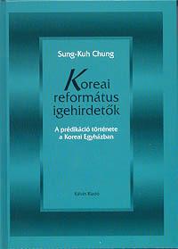 Koreai református igehirdetők. A prédikáció története a Koreai Egyházban