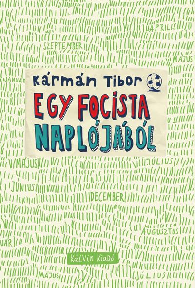 Egy focista naplójából. Ifjúsági regény (nem csak) fiúknak