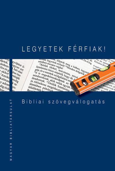 Legyetek férfiak! Bible selection for men